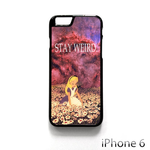 Alice Wonderland Stay Weird for Iphone 4/4S Iphone 5/5S/5C Iphone 6/6S/6S Plus/6 Plus Phone case