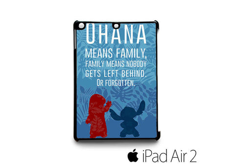 Lilo and Stich Quote Disney for custom case iPad 2/iPad Mini 2/iPad 3/iPad Mini 3/iPad 4/iPad Mini 4/iPad Air 1/iPad Air 2