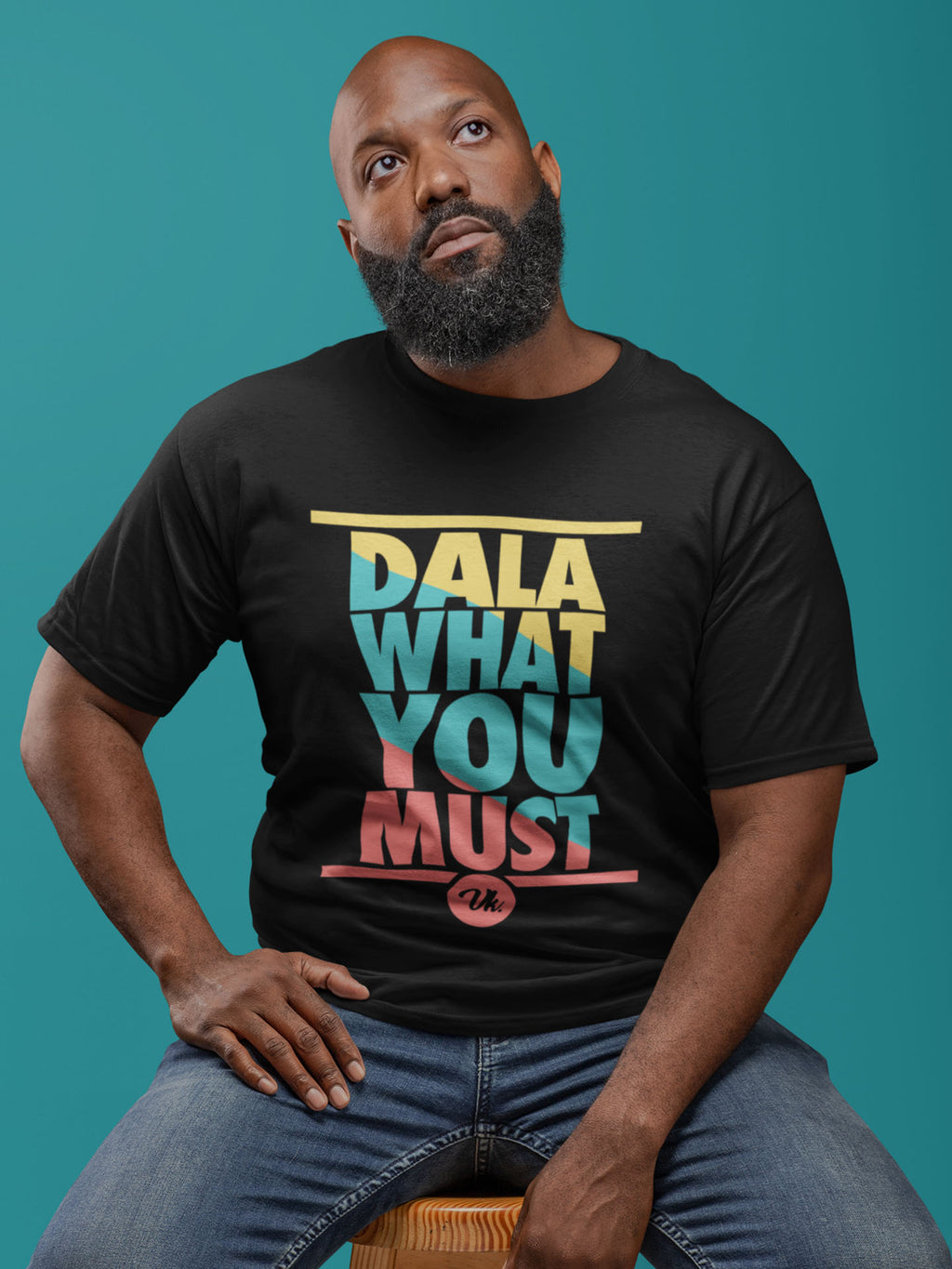 Dala What You Must