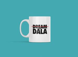 Dream. Dala.