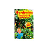 Gardening Indoors: The Indoor Gardener's Bible (By George Van Patten)
