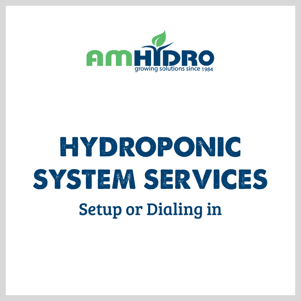 AmHydro Hydroponic System Services (Setup or Dialing in)