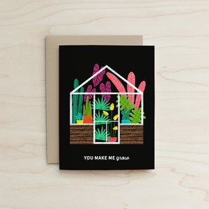 You Make Me Grow Card