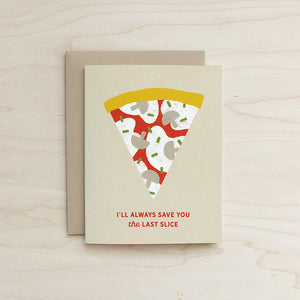 I'll Always Save you the Last Slice Pizza Card