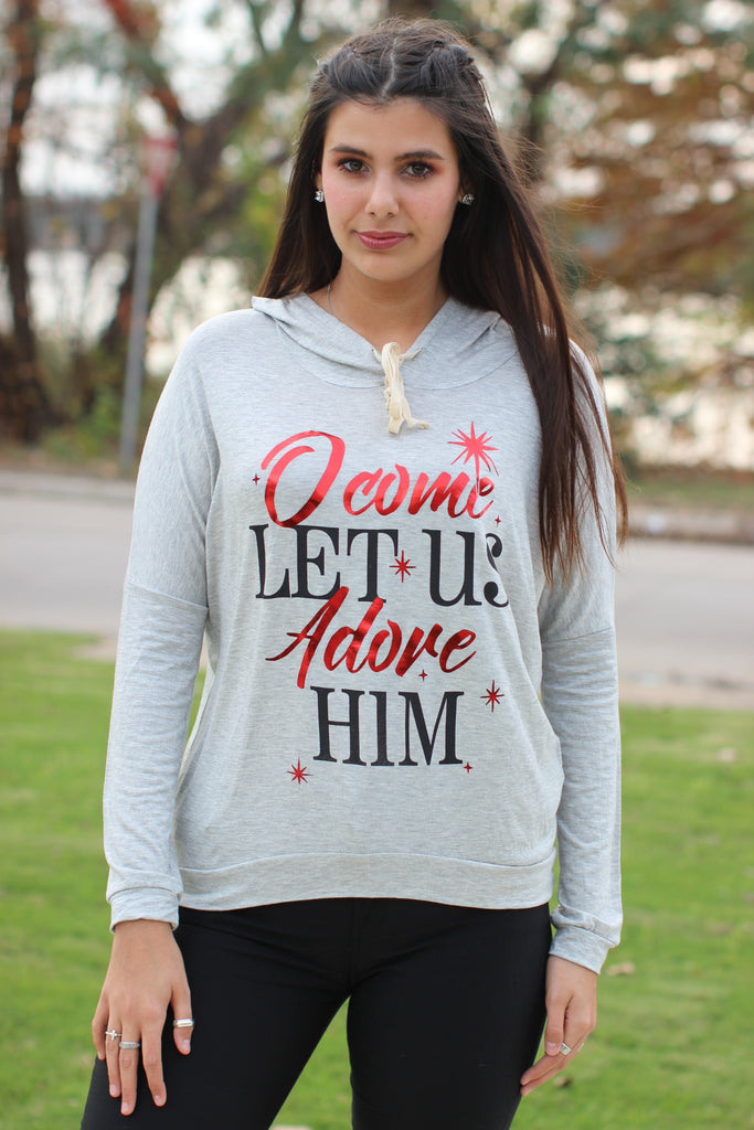 O Come Let Us Adore Him Hoodie