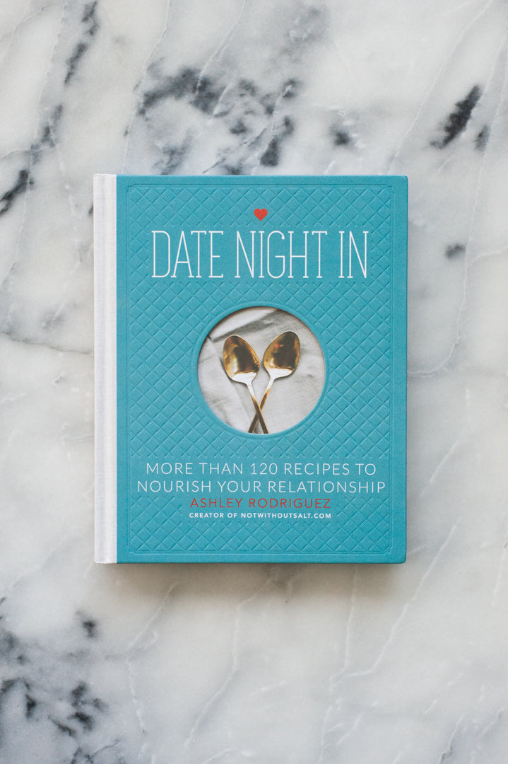 Date Night In Cookbook by Ashley Rodriguez