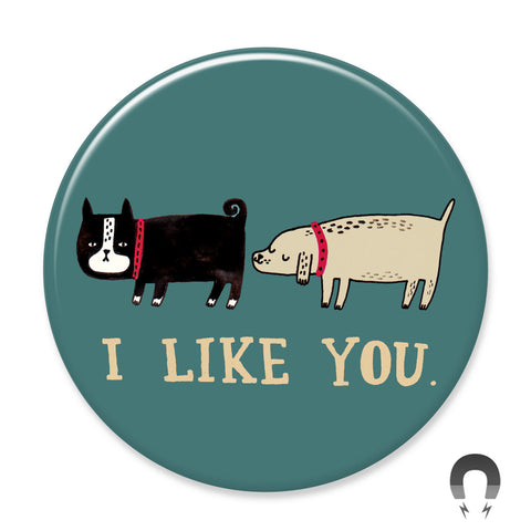 I Like You Dogs Big Magnet