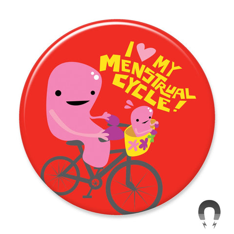 I Heart My Mentrual Cycle - Big Magnet