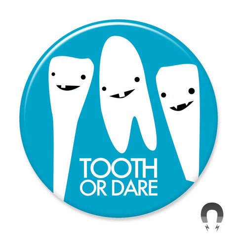 Tooth Or Dare - Big Magnet