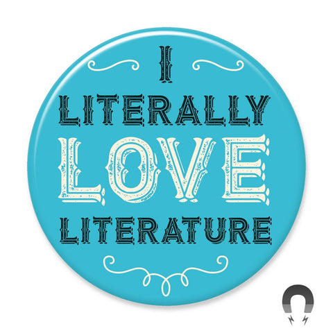 I Literally Love Literature Big Magnet by Crossroads Creative