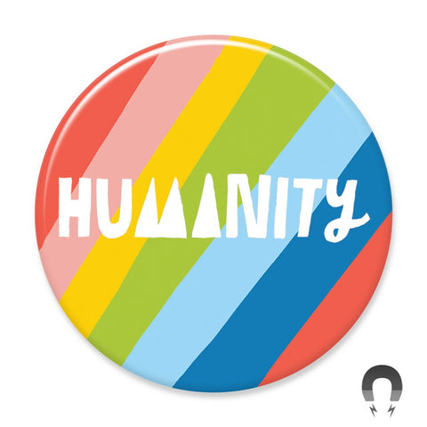 Humanity Big Magnet
