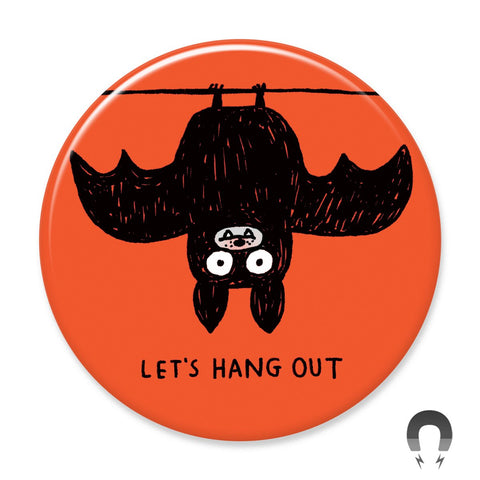 Let's Hang Out Bat Big Magnet