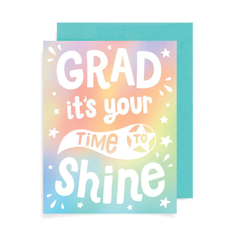 Grad It's Your Time To Shine A2 Card