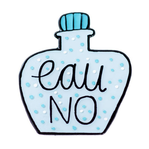 Eau No Enamel Pin