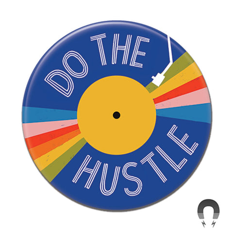 Do the Hustle Big Magnet
