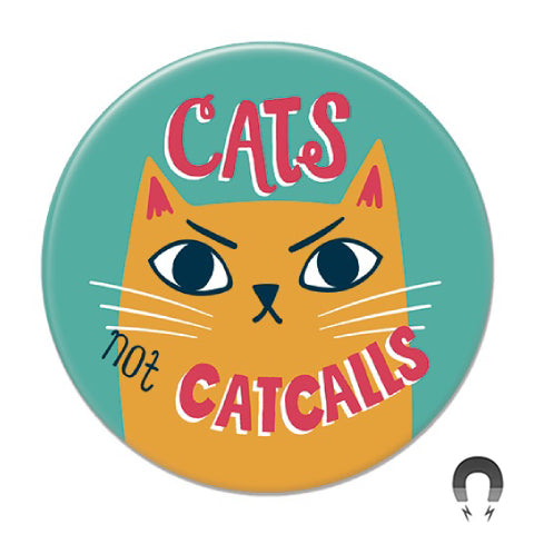 Cats Not Catcalls Big Magnet