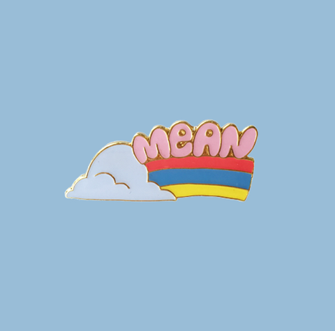 Mean Rainbow Pin by Tuesday Bassen