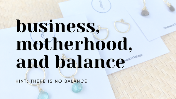 Business, motherhood and balance