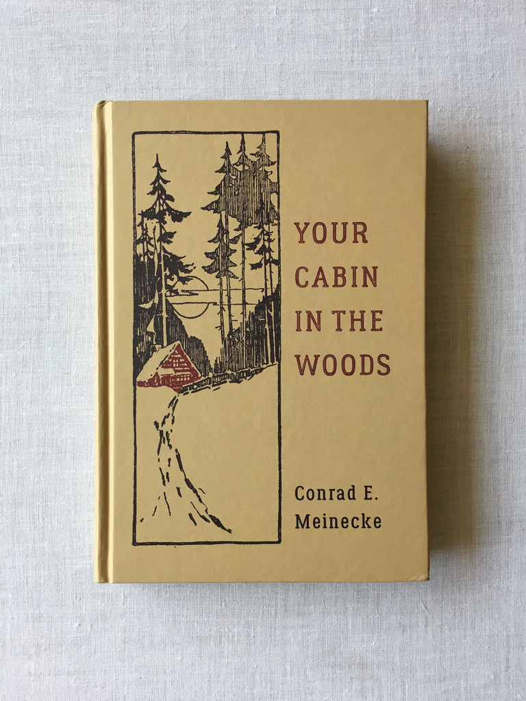 Your Cabin In The Woods <br/> Conrad E. Meinecke