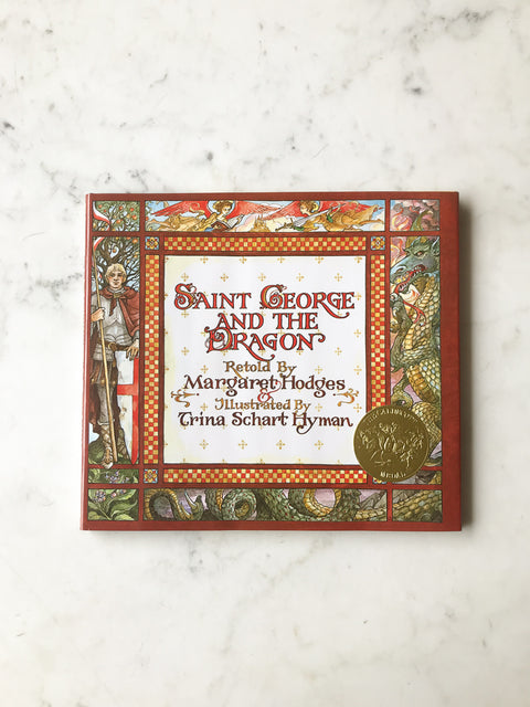 Saint George and the Dragon<br/>written by Margaret Hodges<br/>illustrated by Trina Hyman