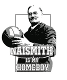Naismith Is My Homeboy T-Shirt