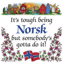 Norwegian Gift Idea Tile: Tough Being Norsk..