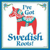 Swedish Gift Plaque: Swedish Roots...