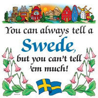 Swedish Gift Plaque: Tell A Swede...