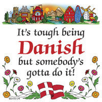 Danish Refrigerator Tile Magnet (Tough Being Danish)