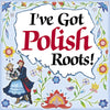 Heritage Ceramic Tile Magnet: Got Polish Roots