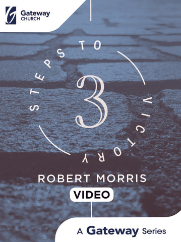 3 Steps to Victory (DVD) - Robert Morris | Gateway Publishing