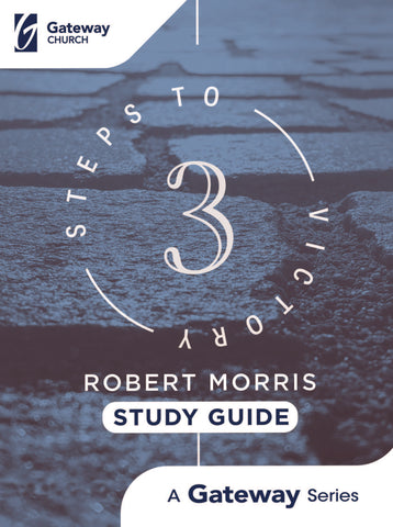 3 Steps to Victory (Study Guide) - Robert Morris | Gateway Publishing