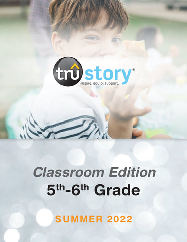TruStory Grades 5-6 Classroom Edition Quarterly Kit (25-50 Students) | Spring 2019