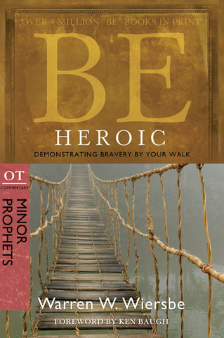 Be Heroic (Minor Prophets) - Warren Wiersbe | David C Cook