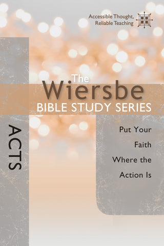 The Wiersbe Bible Study Series: Acts - Warren Wiersbe | David C Cook