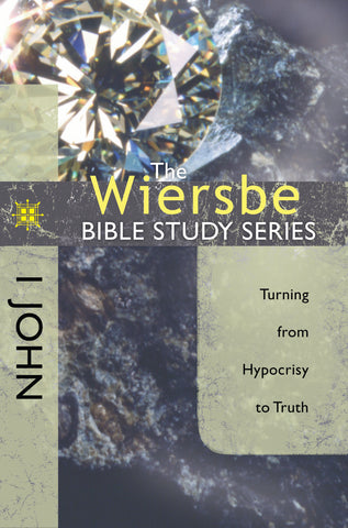 The Wiersbe Bible Study Series: 1 John - Warren Wiersbe | David C Cook
