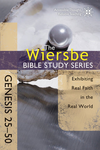 The Wiersbe Bible Study Series: Genesis 25-50