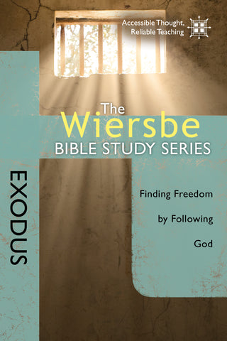 The Wiersbe Bible Study Series: Exodus - Warren Wiersbe | David C Cook