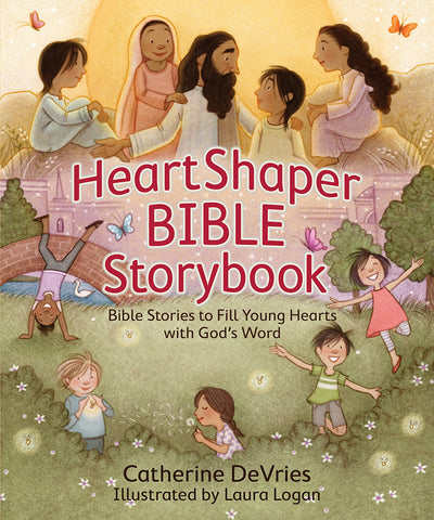 HeartShaper Bible Storybook: Bible Stories to Fill Young Hearts with God's Word - Catherine DeVries | David C Cook