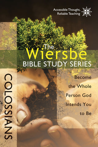 The Wiersbe Bible Study Series: Colossians - Warren Wiersbe | David C Cook