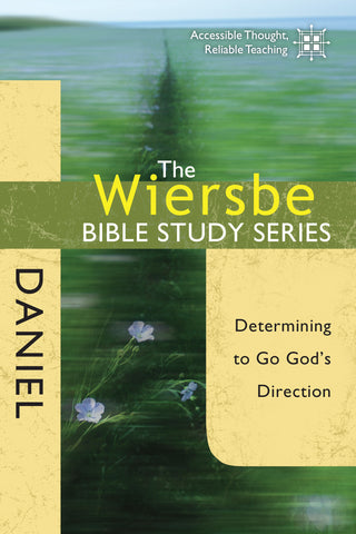 The Wiersbe Bible Study Series: Daniel - Warren Wiersbe | David C Cook