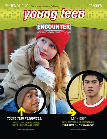 Encounter Young Teen Teacher Guide | Winter 2018-2019