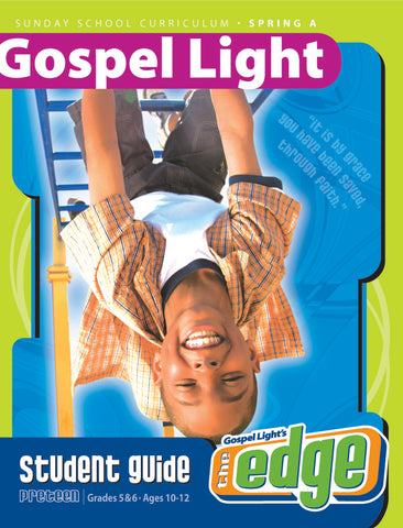 Gospel Light Preteen GR 5-6 Student Guide Spring 2018 Cover