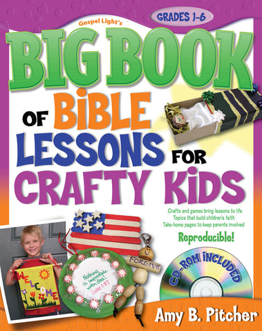 Big Book of Bible Lessons for Crafty Kids - Gospel Light
