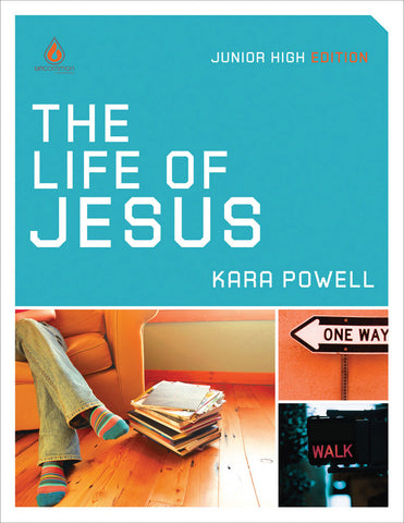 The Life of Jesus: Junior High Group Study - Kara Powell | Gospel Light