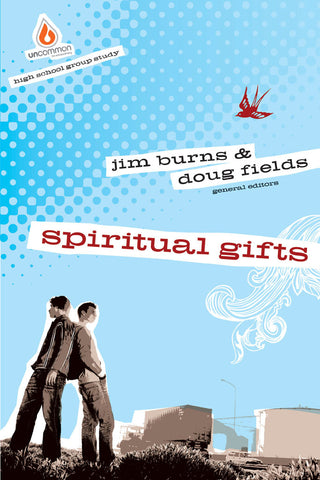 Spiritual Gifts: High School Group Study - Jim Burns | Gospel Light