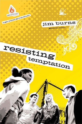 Resisting Temptation: High School Group Study - Jim Burns | Gospel Light