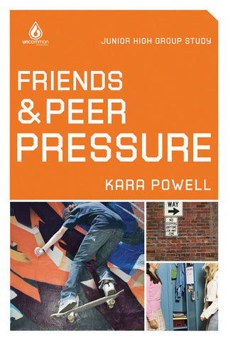 Friends and Peer Pressure: Junior High Group Study - Kara Powell | Gospel Light