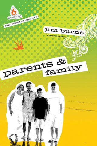Parents and Family: High School Group Study - Jim Burns | Gospel Light