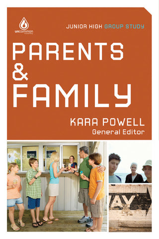 Parents and Family: Junior High School Group Study - Kara Powell | Gospel Light